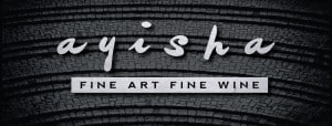 Fine Art and Fine Wine @ Ayisha